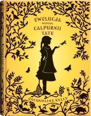 okładka Ewolucja według Calpurnii Tate wyd. 2, Książka | Kelly Jacqueline