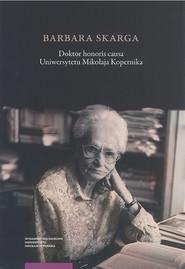okładka Barbara Skarga Doktor honoris causa Uniwersytetu Mikołaja Kopernika, Książka |