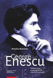 okładka George Enescu Sylwetka artysty i analiza wybranych utworów skrzypcowych, Książka | Radzińska Magdalena