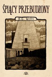 okładka Śpiący przebudzony, Książka | Herbert George Wells