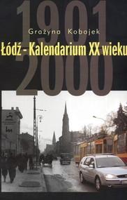 okładka Łódź Kalendarium XX wieku 1901-2000, Książka | Kobojek Grażyna