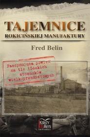 okładka Tajemnice Rokicińskiej Manufaktury, Książka   Belin Fred