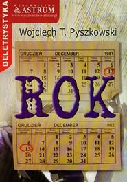 okładka Rok, Książka | Wojciech T.  Pyszkowski