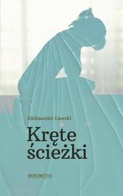 okładka Kręte ścieżki, Książka | Aleksander  Ławski