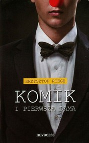 okładka Komik i Pierwsza Dama, Książka | Krzysztof  Riege