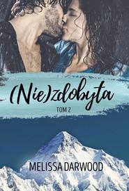 okładka (Nie)zdobyta. Tom 2. , Ebook | Melissa Darwood
