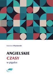 okładka Angielskie czasy w pigułce, Ebook | Radosław Więckowski