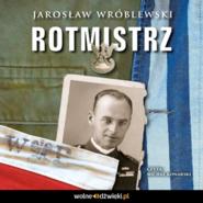 okładka Rotmistrz, Audiobook   Jarosław Wróblewski