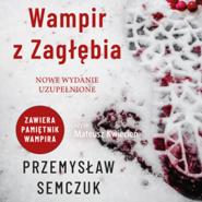 okładka Wampir z Zagłębia, Audiobook | Przemysław Semczuk