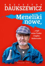 okładka Meneliki nowe, czyli wina Tuska i logika białoruska, Ebook | Krzysztof Daukszewicz