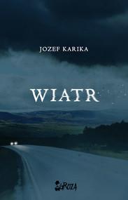 okładka Wiatr PRZEDSPRZEDAŻ, Ebook | Jozef Karika