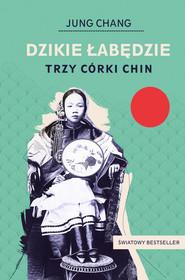 okładka Dzikie łabędzie. Trzy córki Chin, Ebook | Jung Chang