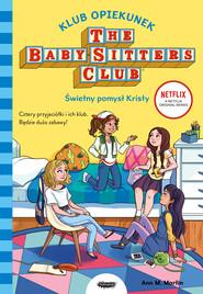okładka Klub Opiekunek. Świetny pomysł Kristy. , Ebook | Ann M. Martin