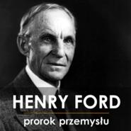 okładka Henry Ford. Prorok Przemysłu, Audiobook | Napierała Piotr