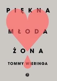 okładka Piękna młoda żona, Ebook   Tommy Wieringa