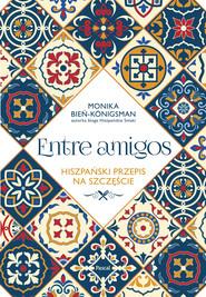 okładka Entre amigos, Ebook | Konigsman Monika Bień