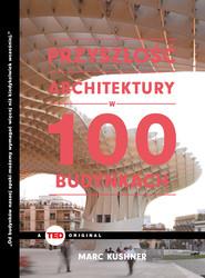 okładka Przyszłość architektury w 100 budynkach, Ebook   Marc Kuschner