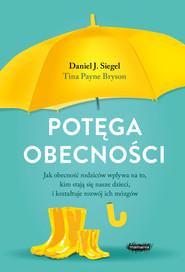 okładka Potęga obecności, Ebook | Daniel J. Siegel, Tina Payne Bryson