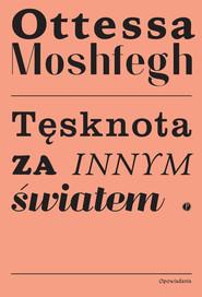 okładka Tęsknota za innym światem, Ebook   Ottessa Moshfegh