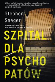 okładka Szpital dla psychopatów, Ebook | Seager Stephen