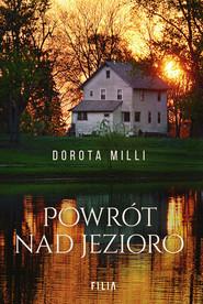 okładka Powrót nad jezioro, Ebook | Dorota Milli