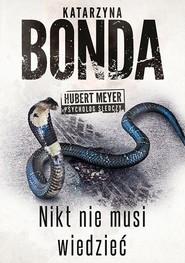 okładka Nikt nie musi wiedzieć, Ebook | Katarzyna Bonda