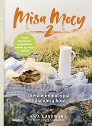 okładka Misa Mocy 2. Dieta eliminacyjna i dla alergików, Książka | Ewa Ługowska