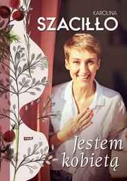 okładka Jestem kobietą, Książka | Karolina Szaciłło