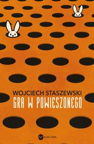okładka Gra w powieszonego, Ebook   Wojciech Staszewski