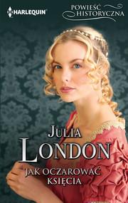 okładka Jak oczarować księcia, Ebook | Julia London