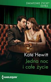 okładka Jedna noc i całe życie, Ebook | Kate Hewitt