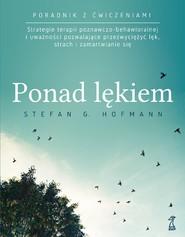 okładka PONAD LĘKIEM, Ebook | Stefan G. Hofmann