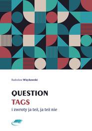 okładka Question tags i zwroty ja też, ja też nie, Ebook   Radosław Więckowski