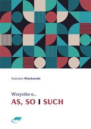 okładka Wszystko o as, so i such, Ebook   Radosław Więckowski