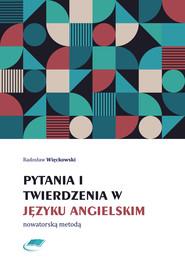okładka Pytania i twierdzenia w języku angielskim nowatorską metodą, Ebook   Radosław Więckowski