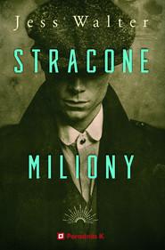 okładka Stracone miliony, Książka | Jess Walter