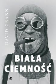 okładka Biała ciemność , Książka | Grann David