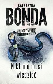 okładka Nikt nie musi wiedzieć , Książka | Katarzyna Bonda