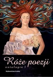 okładka Róże poezji Antologia Tom 3, Książka |