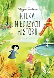 okładka Kilka niedużych historii, Książka | Wasilkowska Katarzyna
