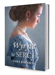 okładka Wyryte w sercu, Książka | Tara Johnson