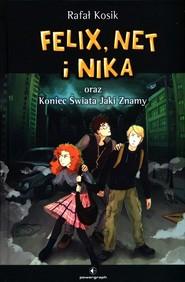 okładka Felix Net i Nika oraz Koniec Świata Jaki Znamy, Książka | Rafał Kosik