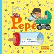 okładka Pepe ma rodzeństwo, Książka | Garhamn Anna-Karin