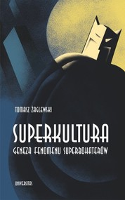 okładka Superkultura Geneza fenomenu superbohaterów, Książka | Tomasz  Żaglewski