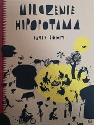 okładka Milczenie hipopotama Opowieści i bajki afrykańskie, Książka | Bohm David