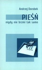 okładka Pieśń nigdy nie brzmi tak samo, Książka | Dorobek Andrzej