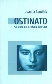okładka Ostinato. Wojenne dni Grażyny Bacewicz, Książka | Sendłak Joanna