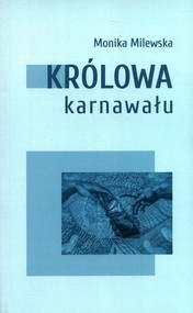 okładka Królowa Karnawału, Książka | Milewska Monika