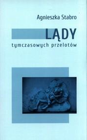 okładka Lądy tymczasowych przelotów, Książka | Agnieszka Stabro