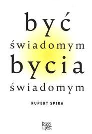 okładka Być świadomym bycia świadomym, Książka | Spira Rupert